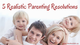 5 Realistic Parenting Resolutions